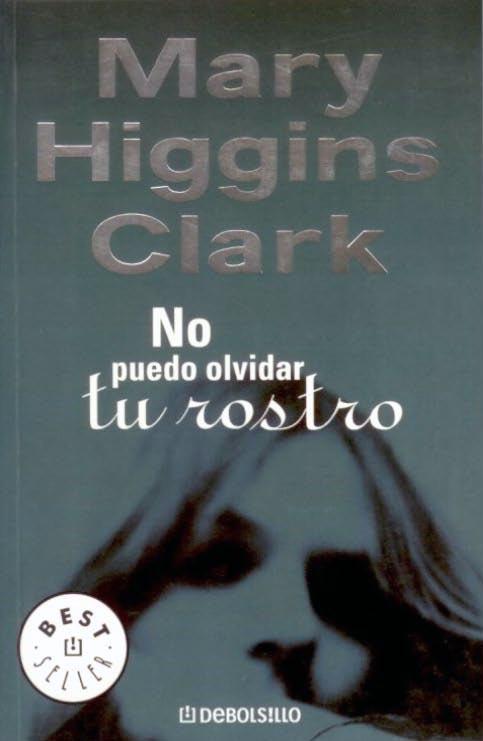 No Puedo Olvidar Tu Rostro Mary Higgins Clark