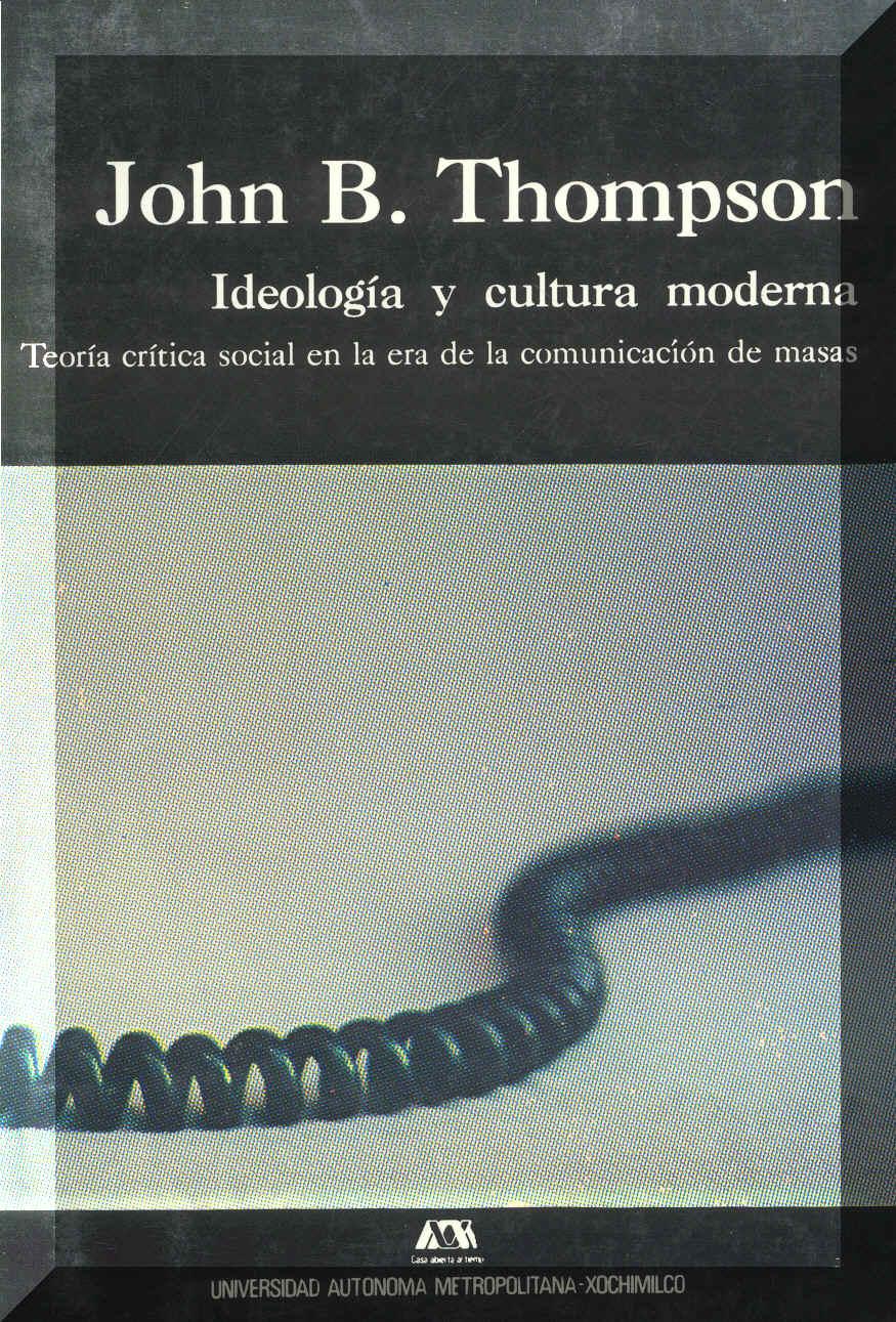Ideologia Y Cultura Moderna John B Thompson