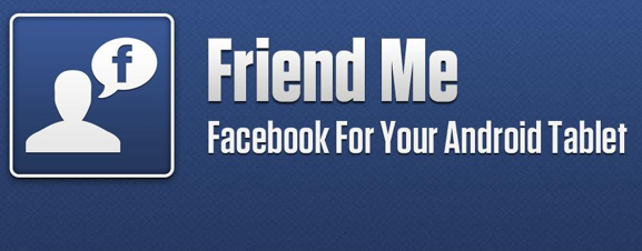 friend me para honeycomb Friend Me, la mejor aplicación de Facebook para las tablet Honeycomb