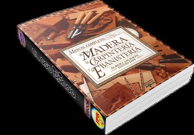 Manual de la Madera la Carpinteria y la Ebanisteria