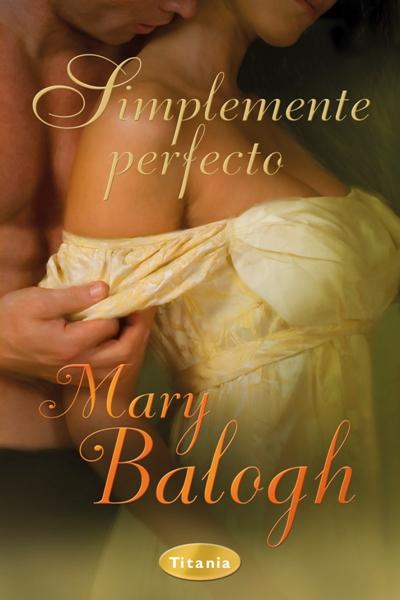 Resultado de imagen para Simplemente perfecto Mary Balogh