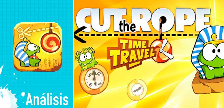 Anlisis de 'Cut the Rope: Time Travel'