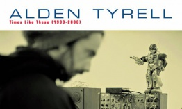 Alden Tyrell - Times Like These (1999- 2006)