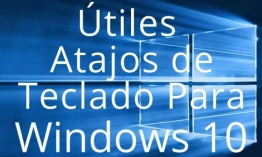 Atajos de teclado imprescindibles para Windows 10 (infografía)