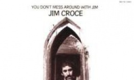 Jim Croce ? You Don't Mess Around with Jim  (ABC Records, 1972) + I Got a Name (ABC Records 1973)