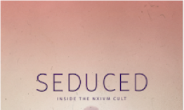 "Starzplay Anuncia Su Nueva Serie Documental ""seduced: Inside The Nxivm Cult"""