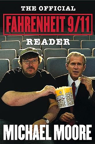 "fahrenheit 9 11 michael moore essay Michael moore's fahrenheit 9/11: is the war on terror michael moore is trying to persuade the audience that the ""war on terror"" is not real and 9-11 essay."
